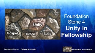 "Foundation Stones- ""Unity in Fellowship"""