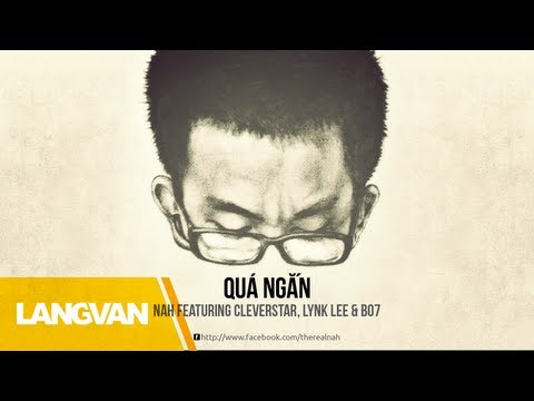 Nah - Quá Ngắn (Featuring Cleverstar, Lynk Lee and B07)