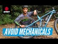 How To Avoid Most Common Mechanicals On Your Mountain Bike