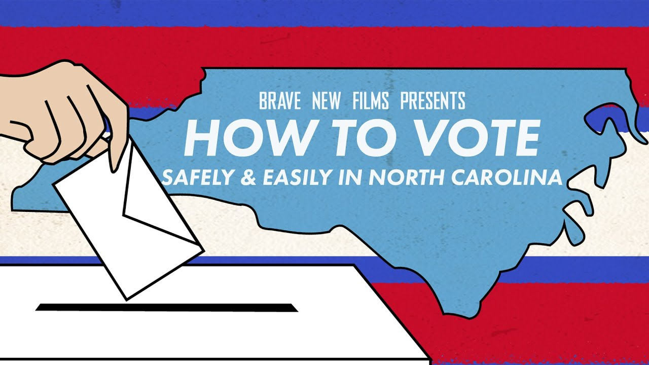 How To Vote Safely and Easily in North Carolina • Election 2020 • BRAVE NEW FILMS (BNF)