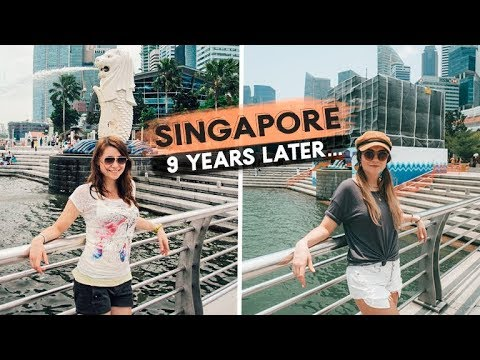 Singapore: 9 YEARS LATER... what has changed?