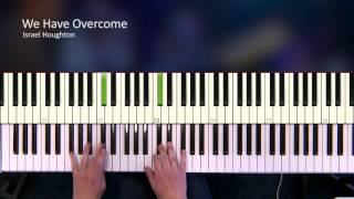 We Have Overcome - Israel Houghton [Piano Tutorial]
