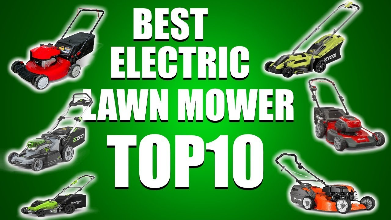 Top 10 Best Electric Lawn Mowers 2019 that you MUST have!