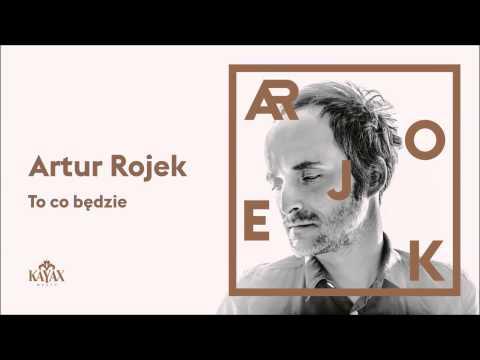 Artur Rojek - To co będzie  (Official Audio)