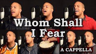 Whom Shall I Fear (The God of Angel Armies)