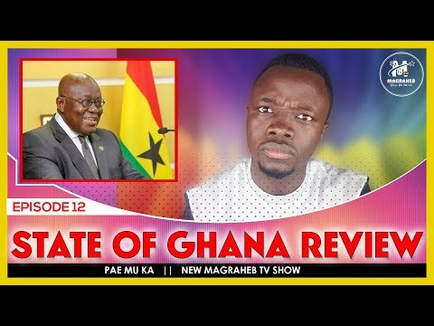 Nana Addo Ghana's 2019 State of the Nation Address Review || PAE MU KA
