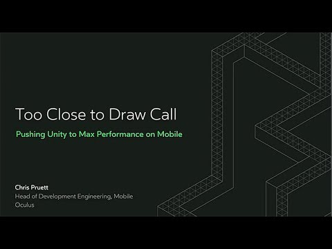 Oculus Connect 4 | Too Close to Draw Call: Pushing Unity to Max Performance on Mobile VR