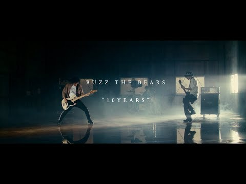 BUZZ THE BEARS/「10YEARS」MUSIC VIDEO