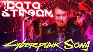 THE DATA STREAM | Cyberpunk 2077 Song feat. Cami-Cat!