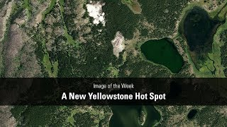 Image of the Week - A New Yellowstone Hot Spot