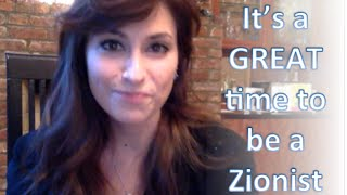 It's a GREAT time to be a Zionist! ♥ ✡ ♥