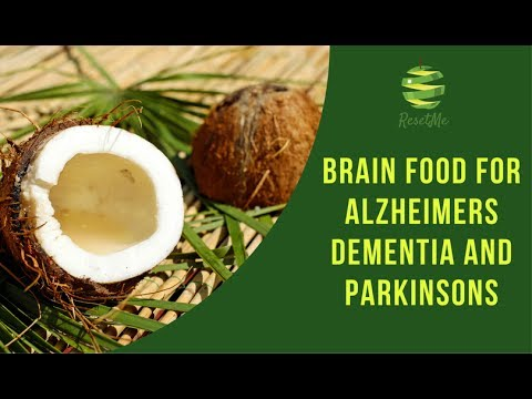 Coconut oil   brain food for Alzheimers Dementia and Parkinsons