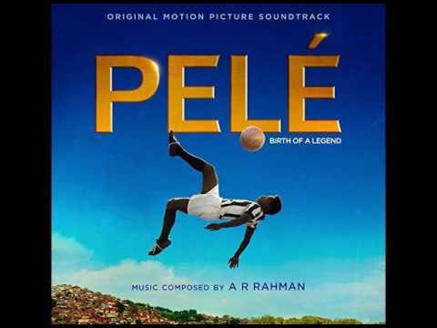 Pelé: Birth of a Legend - Full Soundtrack - YouTube