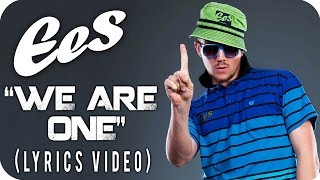 """EES - """"WE ARE ONE"""" [Official Lyrics Video]"""