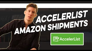 A fool proof way to use Accelerlist to make Amazon shipments