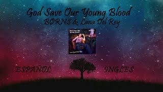 BORNS Ft. Lana Del Rey - God Save Our Young Blood (AUDIO HQ/HD) Lyrics Ingles & Subtitulos Español