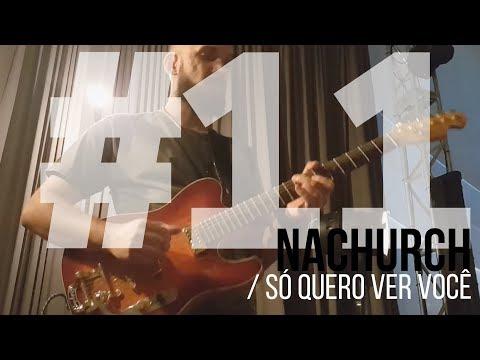 #NaChurch11: Só Quero Ver Você - Dunamis 2017 Fornalha / Adilson Jordão