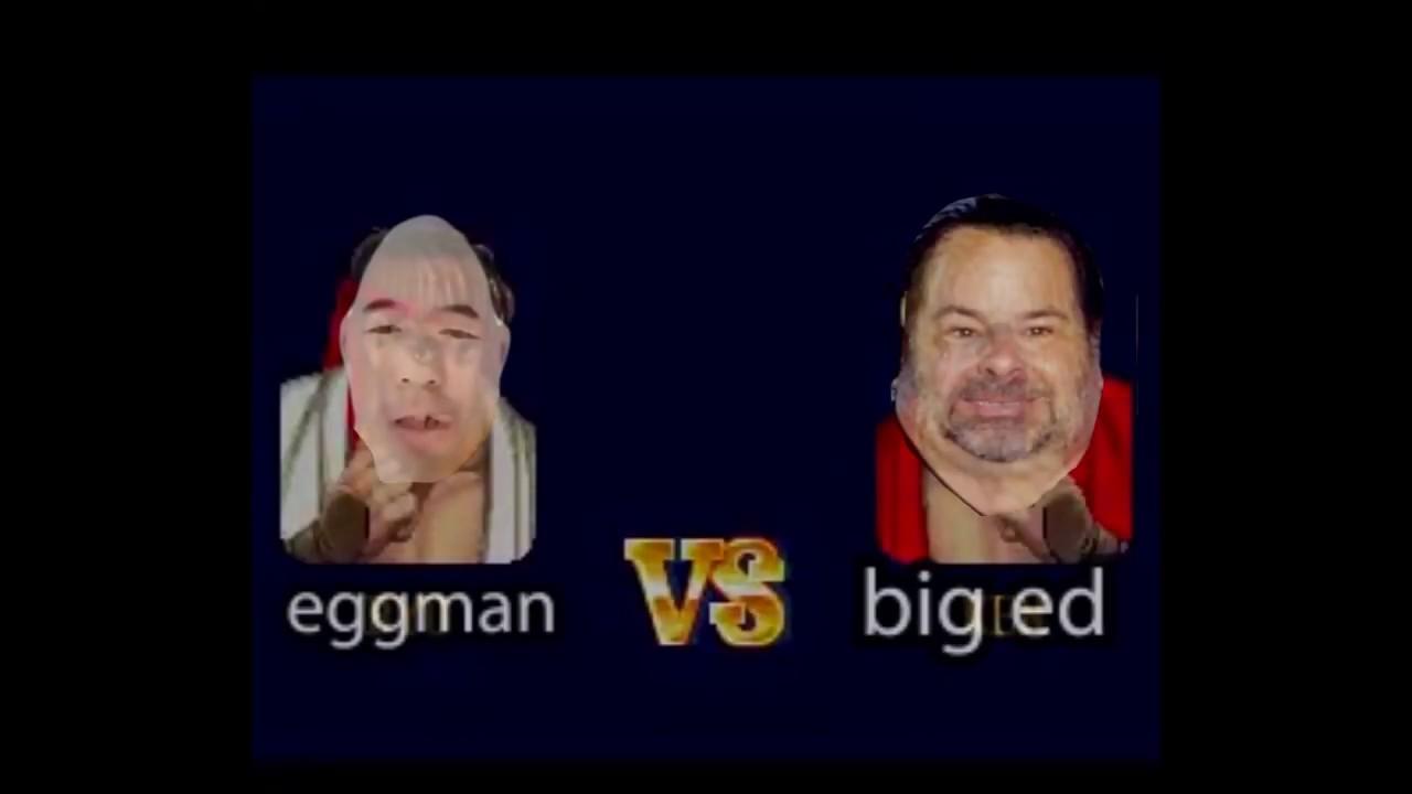 Chinese Eggman VS Bid Ed