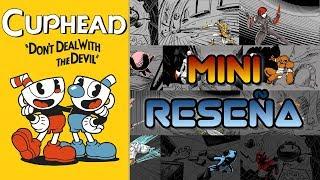 Mini Reseña Cuphead | 3GB