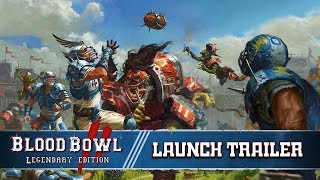 Blood Bowl 2: Legendary Edition - Launch Trailer