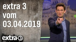 Extra 3 vom 03.04.2019