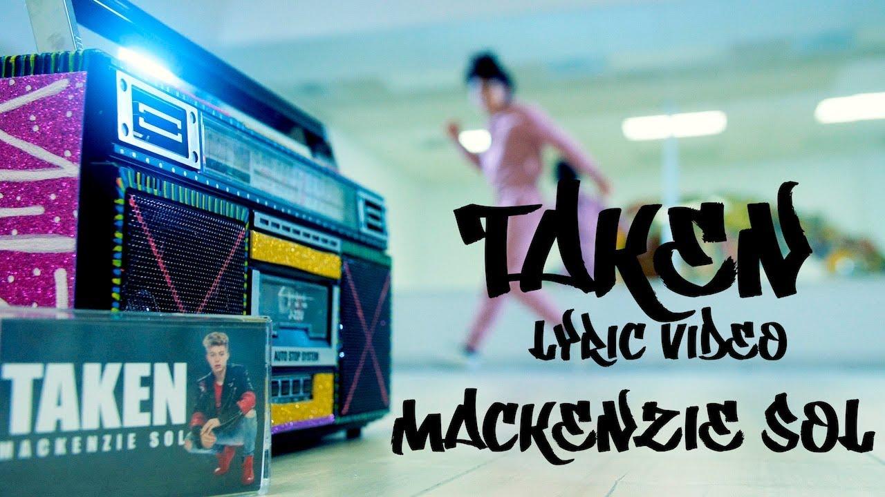 Mackenzie Sol - Taken (Official Lyric Video)