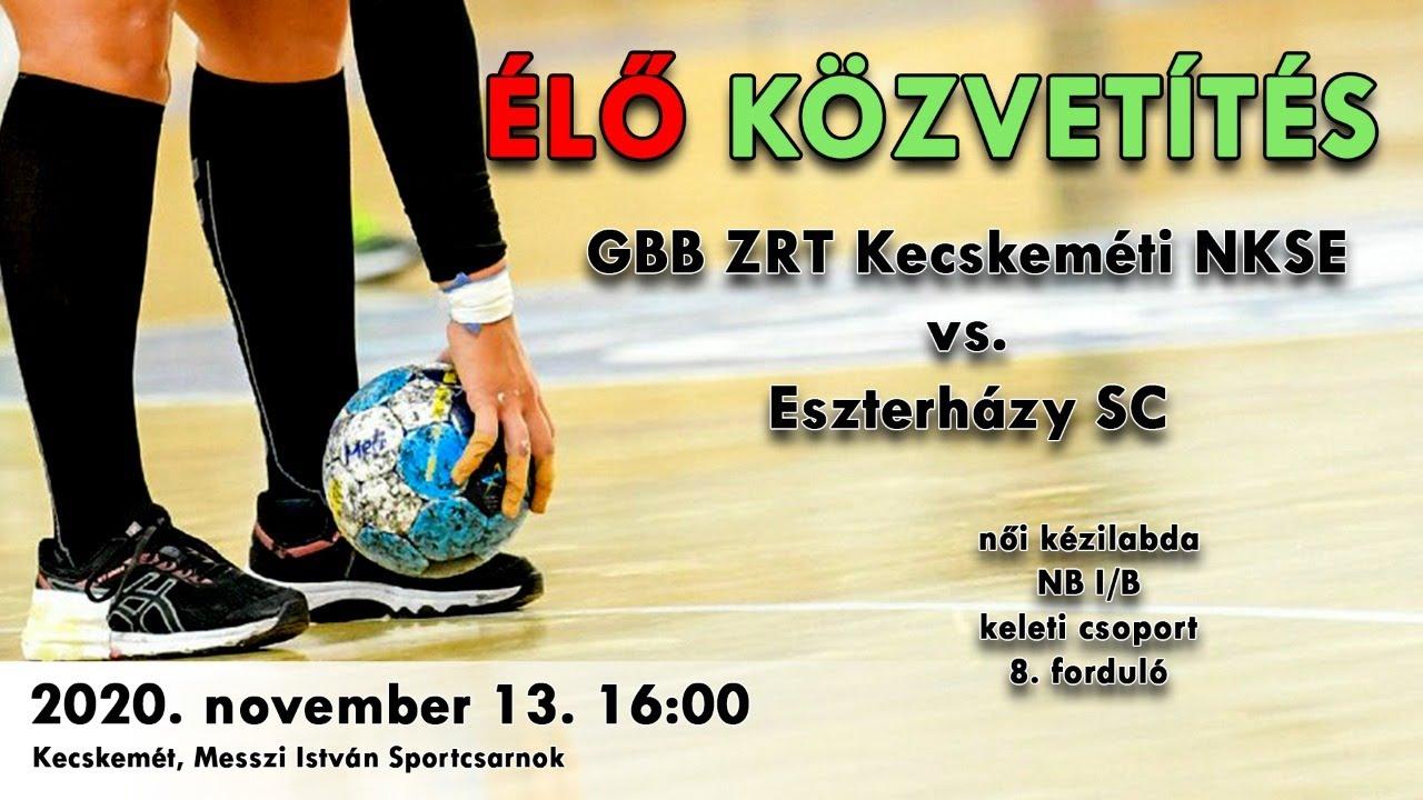 ÉLŐ közvetítés! GBB ZRT Kecskeméti NKSE vs. Eszterházy SC l női kézilabda mérkőzés