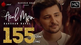 Asal Mein - Darshan Raval | Official Video | Indie Music Label - Latest Hit song 2020