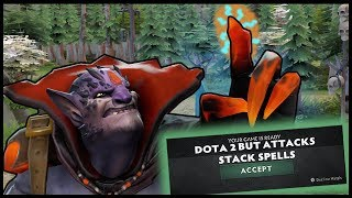Dota 2 But Attacks Stack Spells