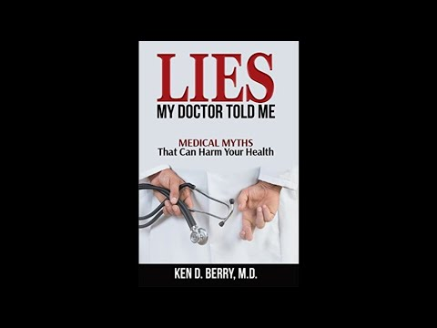 WWI #83 Dr. Ken D. Berry - Lies My Doctor Told Me