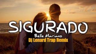 Sigurado Chill Trap Remix - ( Dj Lenard Remix ) Belle Mariano | Trending Song