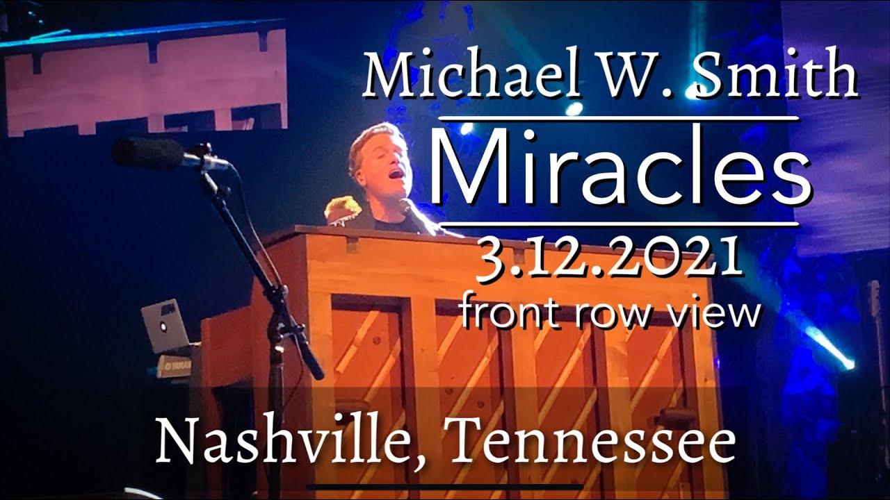 Michael W Smith Christmas Tour 2021 Michael W Smith Miracles Live Concert Cornerstone Church Nashville Tn 3 12 2021 Youtube