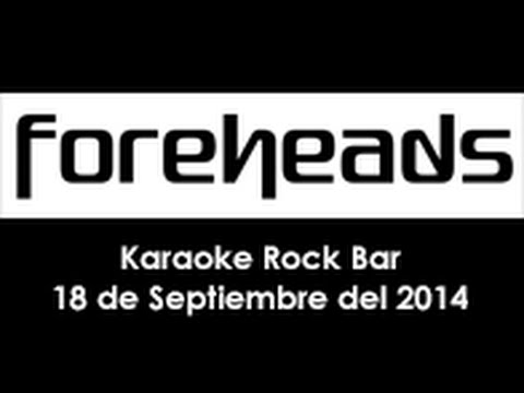 Foreheads / Tocada Karaoke Rock Bar
