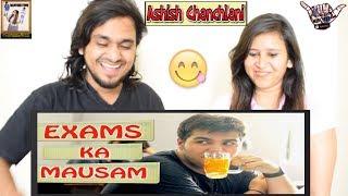 Exams Ka Mausam || Ashish Chanchlani || Indian Reaction