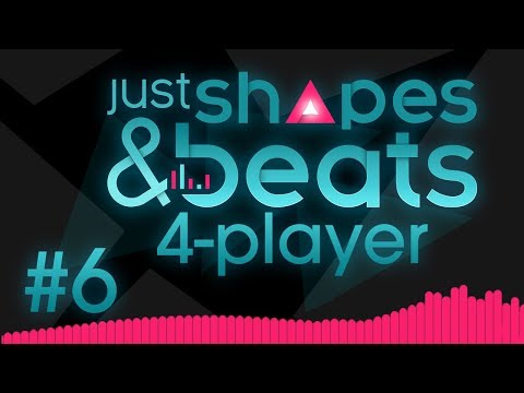 Just Shapes & Beats - #6 - THE FINAL BOSS!!! (4 Player Gameplay)