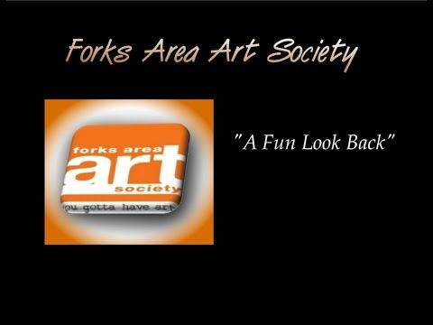 A Fun Look Back, Forks Area Art Society