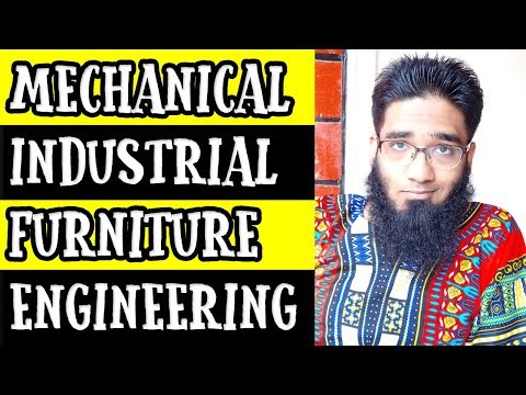 Mechanical Engineering vs Industrial Engineering vs Furniture Engineering