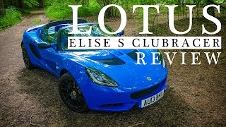 2014 Lotus Elise S Club Racer Review | FORZA LOTUS