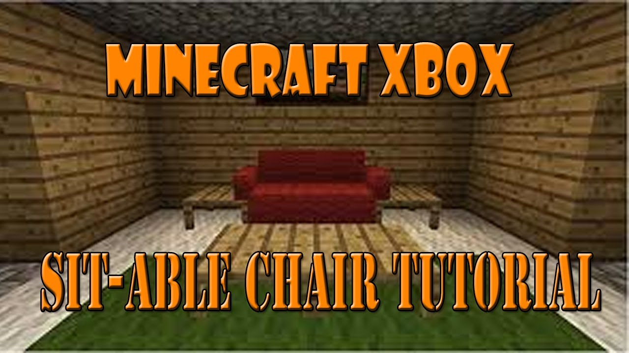 minecraft xbox sit-able chair tutorial - youtube