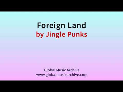 Foreign land by Jingle Punks 1 HOUR