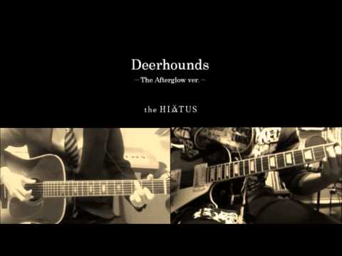 Deerhounds (The Afterglow Ver.) / the HIATUS (With ubukatalove)