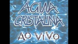 Agua Cristalina Ao Vivo