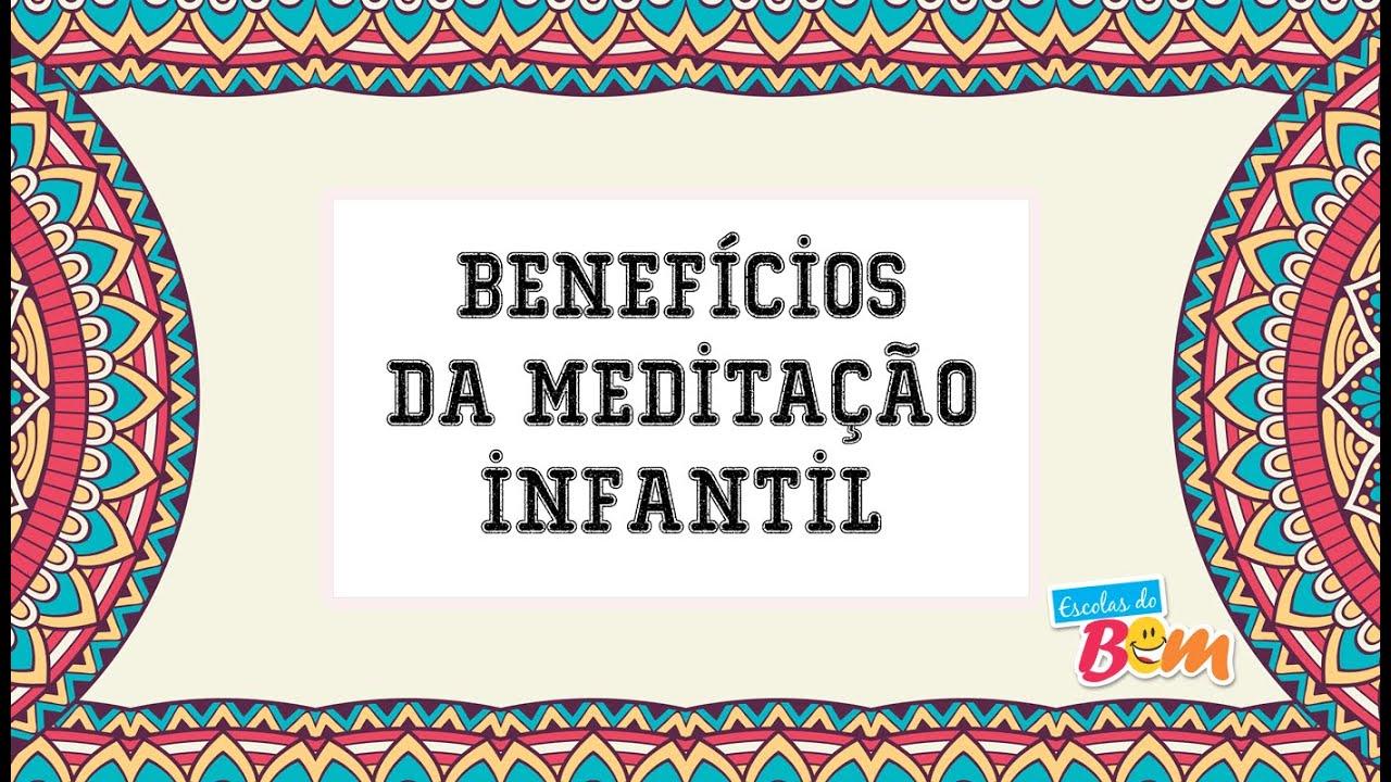 Quais os benefícios da meditação para a criança?