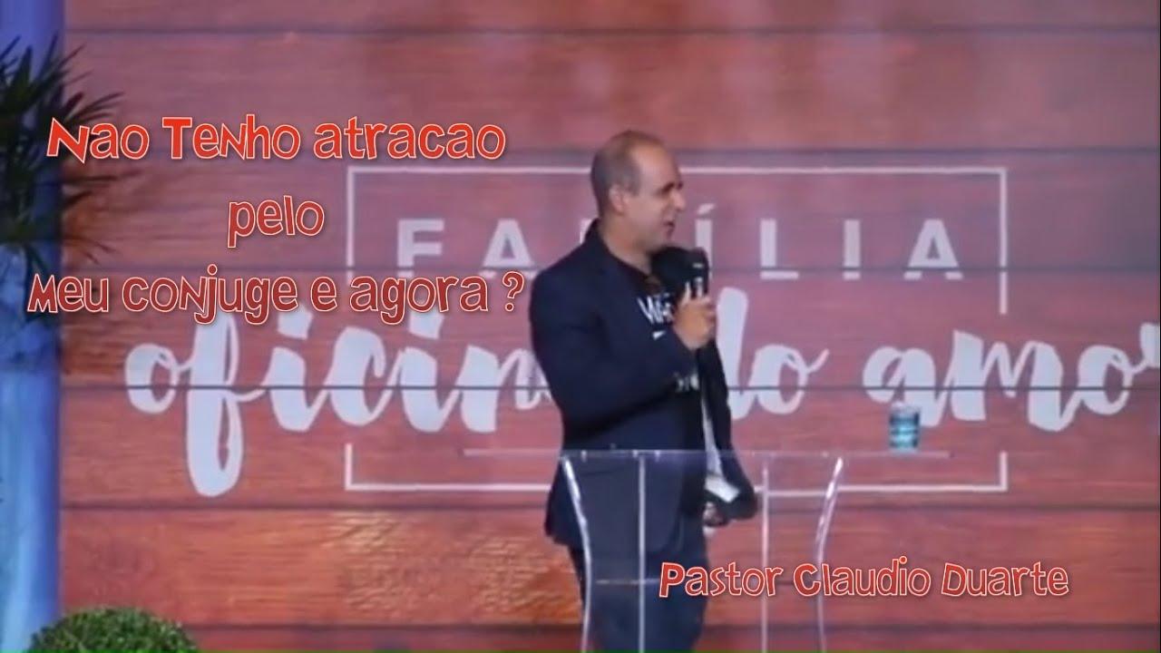 Pastor Claudio Duarte _ Não Tenho Atração Pelo Meu Cônjuge e Agora? _