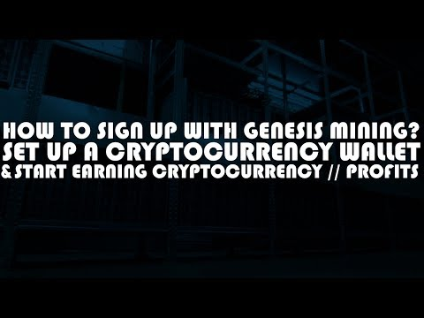HOW TO SIGN UP WITH GENESIS MINING? SET UP A WALLET AND START EARNING CRYPTOCURRENCY/PROFITS