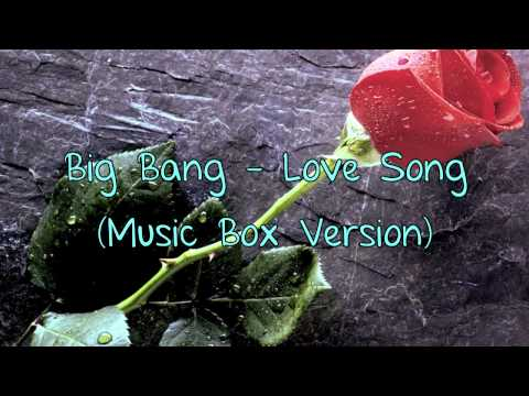 Big Bang - Love Song (Music Box Version)