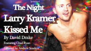 Video The Night Larry Kramer Kissed Me/Indiegogo Campaign download MP3, 3GP, MP4, WEBM, AVI, FLV November 2017