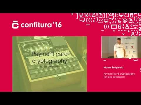 2016 - Marek Śmigielski - Payment card cryptography for java developers
