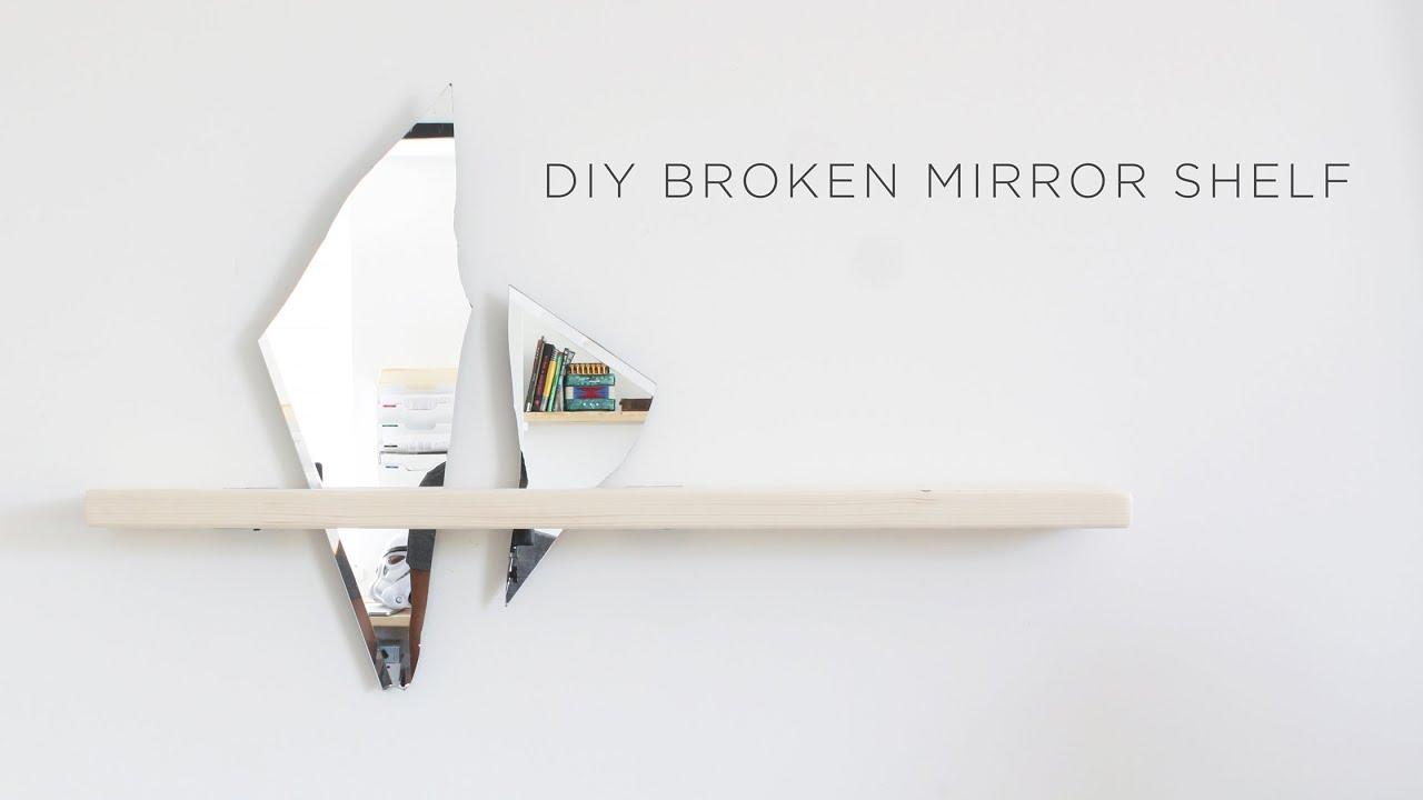 Diy broken mirror shelf youtube diy broken mirror shelf amipublicfo Image collections