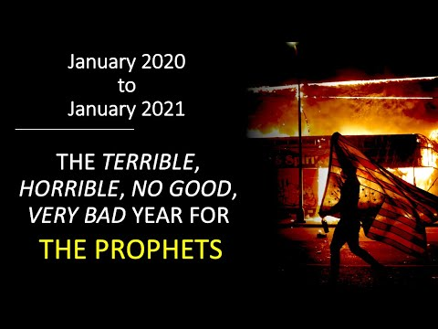 2020 The Terrible Horrible No Good Very Bad Year For The Prophets